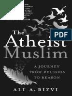 Ali A. Rizvi - The Atheist Muslim_ A Journey from Religion to Reason-St. Martin's Press (2016)