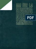 Asi Fue La Segunda Guerra Mundi - Editorial Noguer.pdf