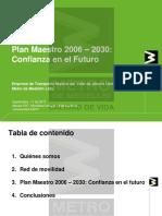 Presentación- Plan Maestro Metro de Medellín 2006 - 2030 -Confianza en el Futuro-, 2013