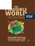Bertrand Westphal (auth.) - The Plausible World_ A Geocritical Approach to Space, Place, and Maps-Palgrave Macmillan US (2013).pdf