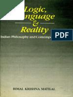 Matilal, Bimal Krishna - Logic, language, and reality _ Indian philosophy and contemporary issues-Motilal Banarsidass (1990).pdf