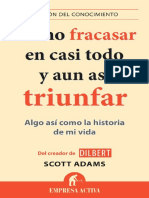 Scott Adams - Cómo Fracasar en Casi Todo y Aun Así Triunfar