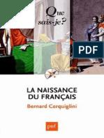 CERQUIGLINI - La naissance du francais - Cerquiglini Bernard