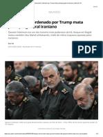 Bombardeio ordenado por Trump mata principal general iraniano _ Mundo _ G1