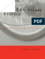 ZUBERI, Tukufu. Thicker Than Blood-How Racial Statistics Lie (2001)