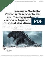 Encontraram o Godzilla - Como a descoberta de um fóssil gigantesco coloca o Japão no mapa mundial dos dinossauros