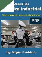 Manual de robotica industrial_ Fundamentos, usos y aplicaciones (Spanish Edition) - Miguel DAddario.pdf
