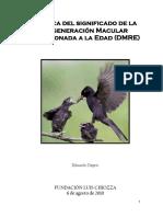 ACERCA DEL SIGNIFICADO DE LA DEGENERACIÓN MACULAR RELACIONADA A LA EDAD (DMRE)