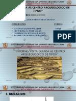 INFOME DE VISITA GUIADA AL CENTRO ARQUEOLOGICO DE TIPON