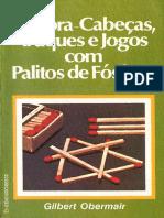 Gilbert OBERMAIR - Quebra-cabeças, truques e jogos com palitos de fósforos. único-Ediouro (1981).pdf