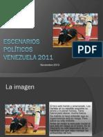 Escenarios políticos Venezuela 2011