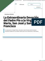 ?? La Extraordinaria Devoción del Padre Pío a la Virgen María, San José y San Francisco