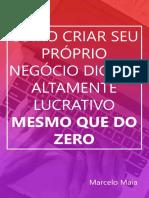 COMO CRIAR SEU PRÓPRIO NEGÓCIO DIGITAL ALTAMENTE LUCRATIVO MESMO QUE DO ZERO - MARCELO MAIA