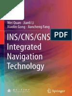 Wei Quan, Jianli Li, Xiaolin Gong,  Jiancheng Fang (auth.)-INS_CNS_GNSS Integrated Navigation  Technology-Springer-Verlag Berlin Heidelberg (2015) (1)