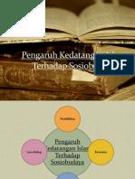 310734308-Pengaruh-Kedatangan-Islam-Terhadap-Sosiobudaya.pptx