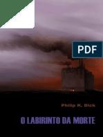 O Labirinto da Morte - Philip K