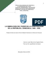 LA SIMBOLOGÍA DEL PODER EN LA CONSTRUCCIÓN DE LA REPÚBLICA. VENEZUELA, 1808 - 1830.