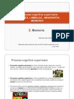 5.Procese Cognitive Superioare - 2.MEMORIA