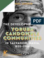 (Afro-Latin@ Diasporas) Miguel C. Alonso (auth.) - The Development of Yoruba Candomble Communities in Salvador, Bahia, 1835–1986-Palgrave Macmillan US (2014).pdf