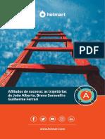 Afiliados de sucesso as trajetórias de João Alberto, Breno Saravalli e Guilherme Ferrari