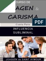 INFLUENCIA SUBLIMINAL (CURSO DE IMAGEN Y CARISMA n_ 4)