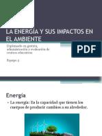 LA ENERGÍA Y SUS IMPACTOS EN EL AMBIENTE.pptx