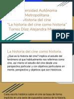 Torres_Alejandra_HdC_19O_Qué es historia del cine.pptx