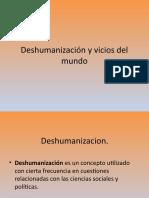 Deshumanización y vicios del mundo