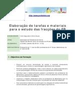 """Acção de Formação """"Elaboração de Tarefas e materiais para o estudo das fracções do EB"""""""