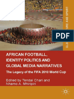 [Global Culture and Sport Series] Tendai Chari, Nhamo A. Mhiripiri (eds.) - African Football, Identity Politics and Global Media Narratives_ The Legacy of the FIFA 2010 World Cup (2014, Palgrave Macmillan UK)