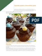 Receita de Cupcake quatro chocolates para a Páscoa