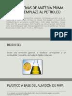 ALTERNATIVAS DE MATERIA PRIMA QUE REEMPLAZE AL PETROLEO