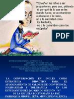 """SANDRA SEQUERA PNFAE  PONENCIA CONGRESOLA CONVERSACIÓN EN INGLÉS COMO ESTRATEGIA  DIDÁCTICA PARA EL AFIANZAMIENTO DE VALORES DE CONVIVENCIA, SOLIDARIDAD Y TOLERANCIA   EN LOS ESTUDIANTES DEL 2dO GRADO SECCIÓN  """"A""""  DE LA ESCUELA BOLIVARIANA LA PAZ  PARROQUIA MIGUEL PEÑA, MUNICIPIO VALENCIA"""