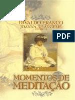 Divaldo Franco (Joanna de Angelis) -.Momentos de Meditacao [FormatoA6]