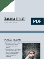 Kelompok 5 - Sarana Ilmiah.pptx