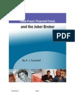 Trade Fraud Financial Fraud and the Joker Broker by KJ Southall