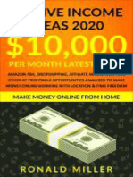 Passive Income Ideas 2020_ $10,000_month LATEST Guide - Amazon FBA, Dropshipping, Affiliate Marketing, + 47 Profitable Opportunities Analyzed to Make Money Online Working With Location & Time Freedom