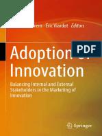Alexander Brem, Éric Viardot (eds.) - Adoption of Innovation_ Balancing Internal and External Stakeholders in the Marketing of Innovation-Springer International Publishing (2015).pdf