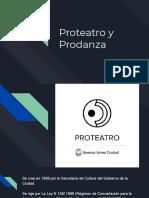 Informacion sobre Proteatro y  Prodanza