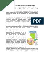 HISTORIA DE GUATEMALA Y SUS 22 DEPARTMENTOS