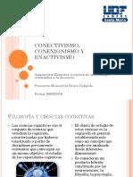 Conexionismo, conectivismo y enactivismo