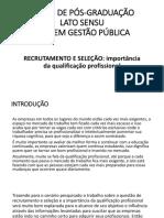 Slides RECRUTAMENTO E SELEÇÃO importância da qualificação profissional1