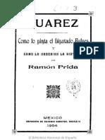 Ramon Prida (1904) - Juarez como l opinta el diputado Bulnes y como lo describe la historia
