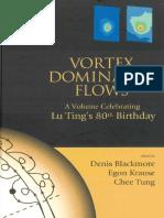 Vortex Dominated Flows a Volume Celebrating Lu Ting s 80th Birthday
