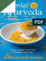 Everyday Ayurveda_ Daily Habits - Bhattacharya, Bhaswati.pdf