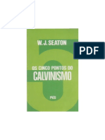 W. J. Seaton - Os Cinco Pontos Do Calvinismo-Desbloqueado