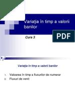 Curs 3 - Variatia in timp a valorii banilor