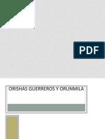 Orishas Guerreros y Orunmila