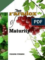 Paradox of Maturity