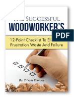The Successful Woodworker's 12-Point Checklist to Eliminate Frustration and Failure